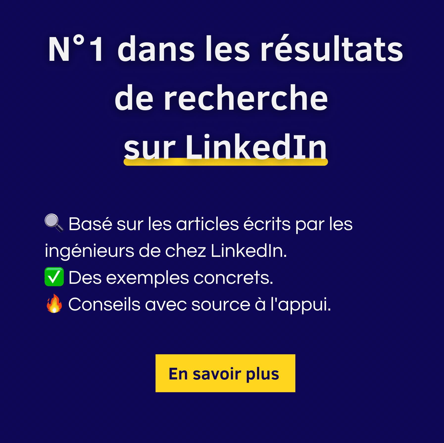 N°1 sur les recherches LinkedIn